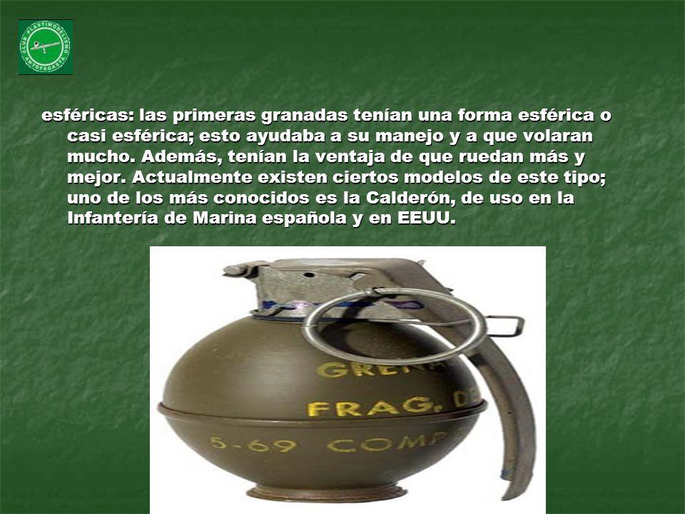 esféricas: las primeras granadas tenían una forma esférica o casi esférica; esto ayudaba a su manejo y a que volaran mucho.