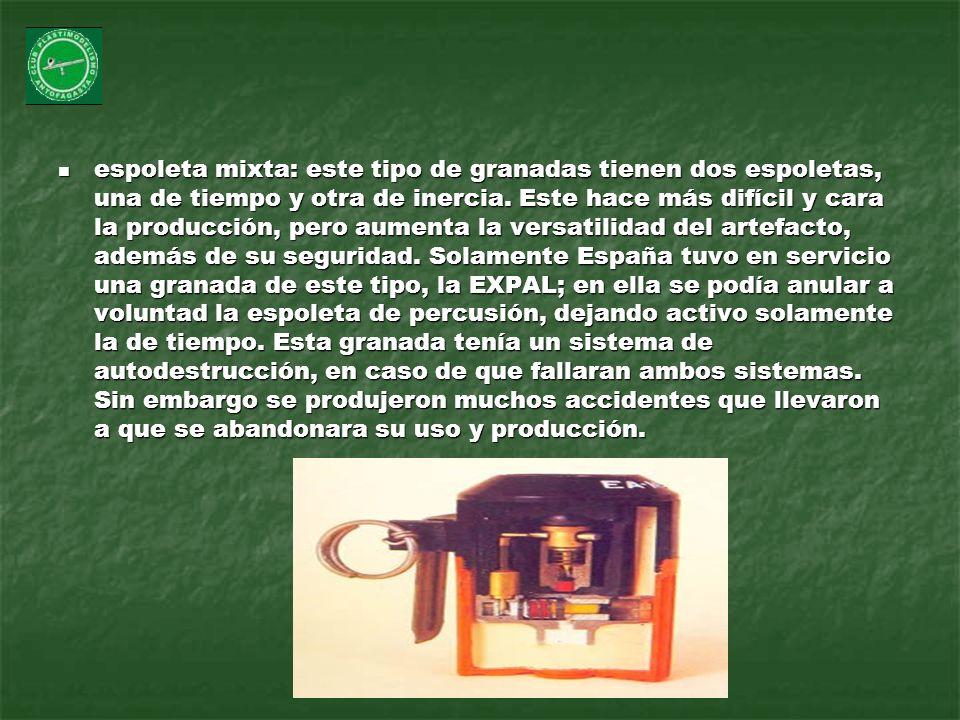 espoleta mixta: este tipo de granadas tienen dos espoletas, una de tiempo y otra de inercia.