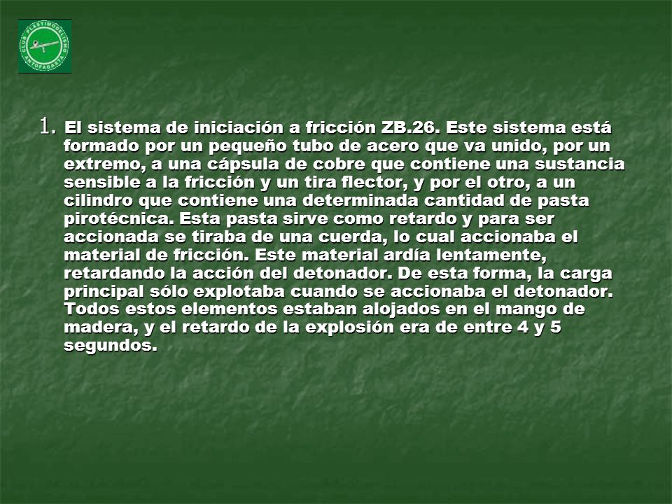 1. El sistema de iniciación a fricción ZB. 26