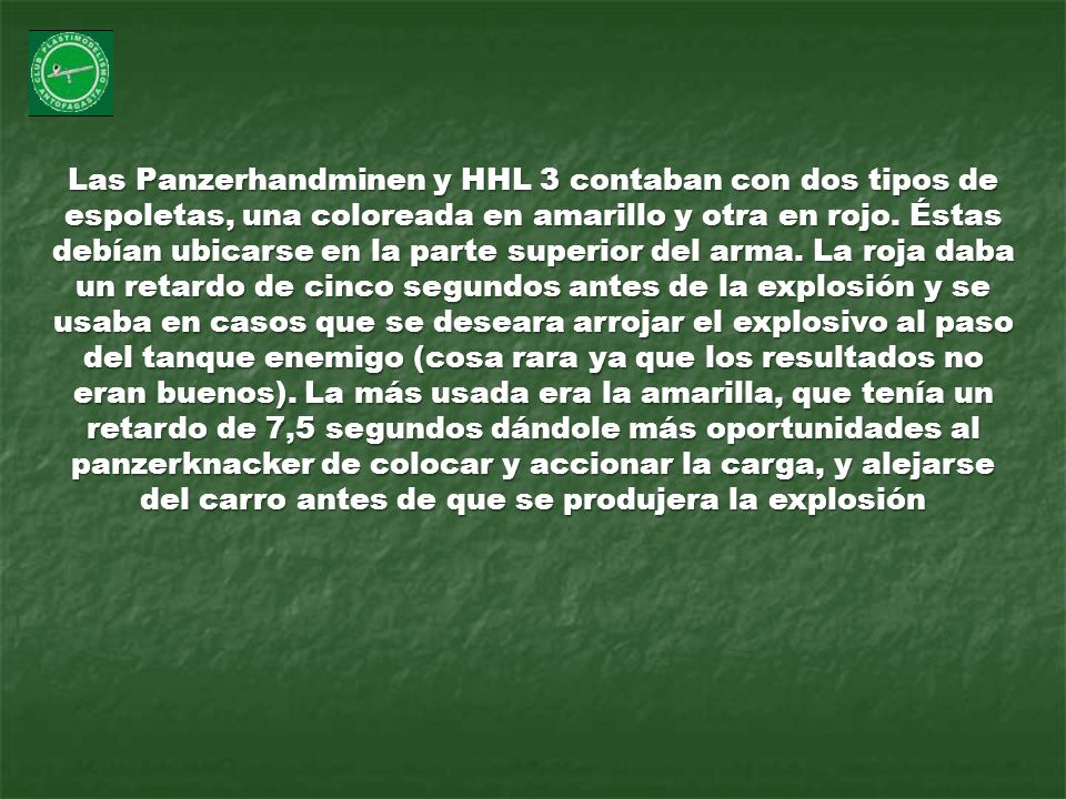 Las Panzerhandminen y HHL 3 contaban con dos tipos de espoletas, una coloreada en amarillo y otra en rojo.