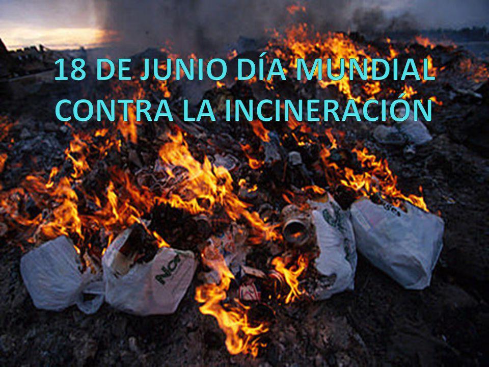 18 DE JUNIO DÍA MUNDIAL CONTRA LA INCINERACIÓN