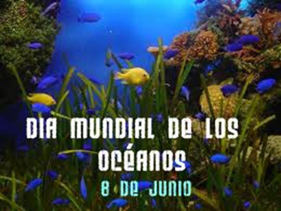 8 DE JUNIO DÍA MUNDIAL DE LOS OCÉANOS