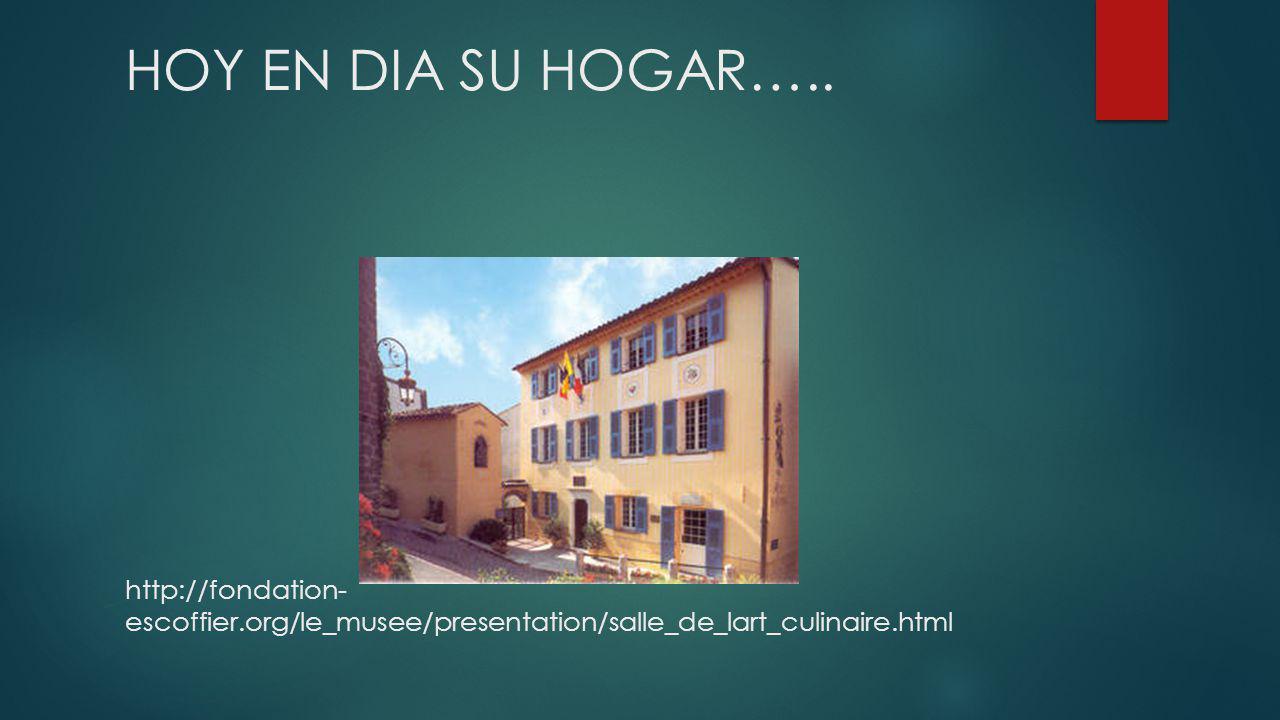 HOY EN DIA SU HOGAR…. http://fondation-escoffier