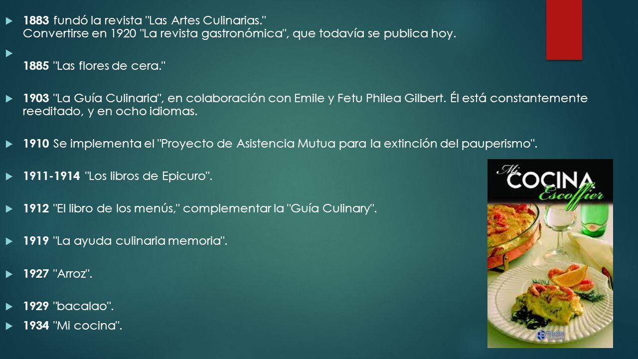 1883 fundó la revista Las Artes Culinarias