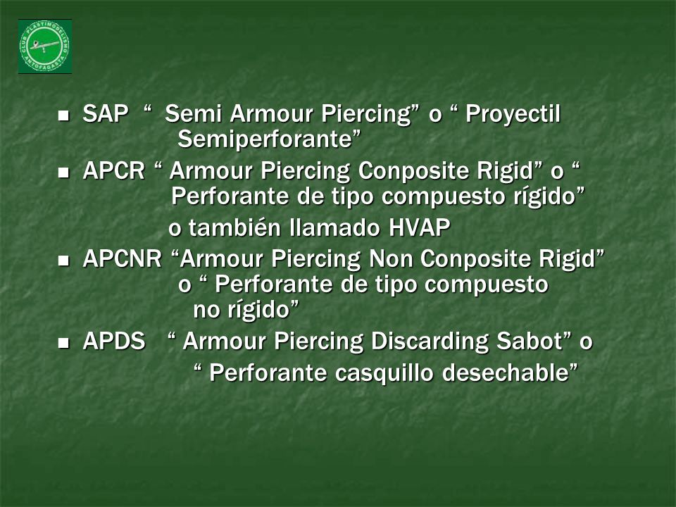 SAP Semi Armour Piercing o Proyectil Semiperforante