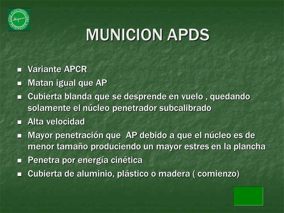 MUNICION APDS Variante APCR Matan igual que AP
