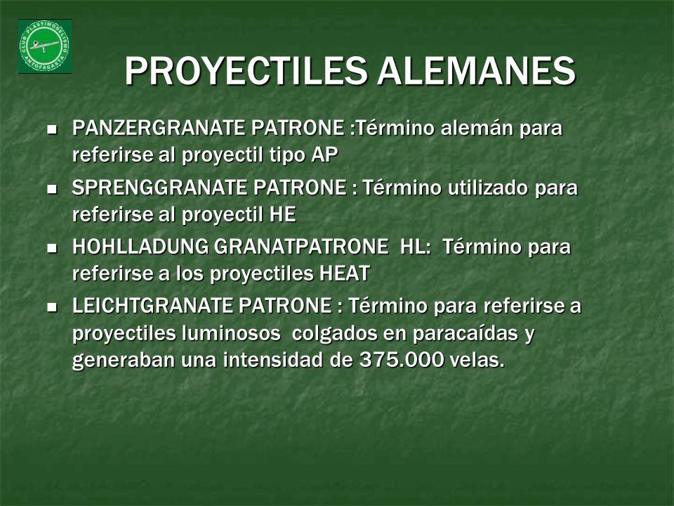 PROYECTILES ALEMANES PANZERGRANATE PATRONE :Término alemán para referirse al proyectil tipo AP.