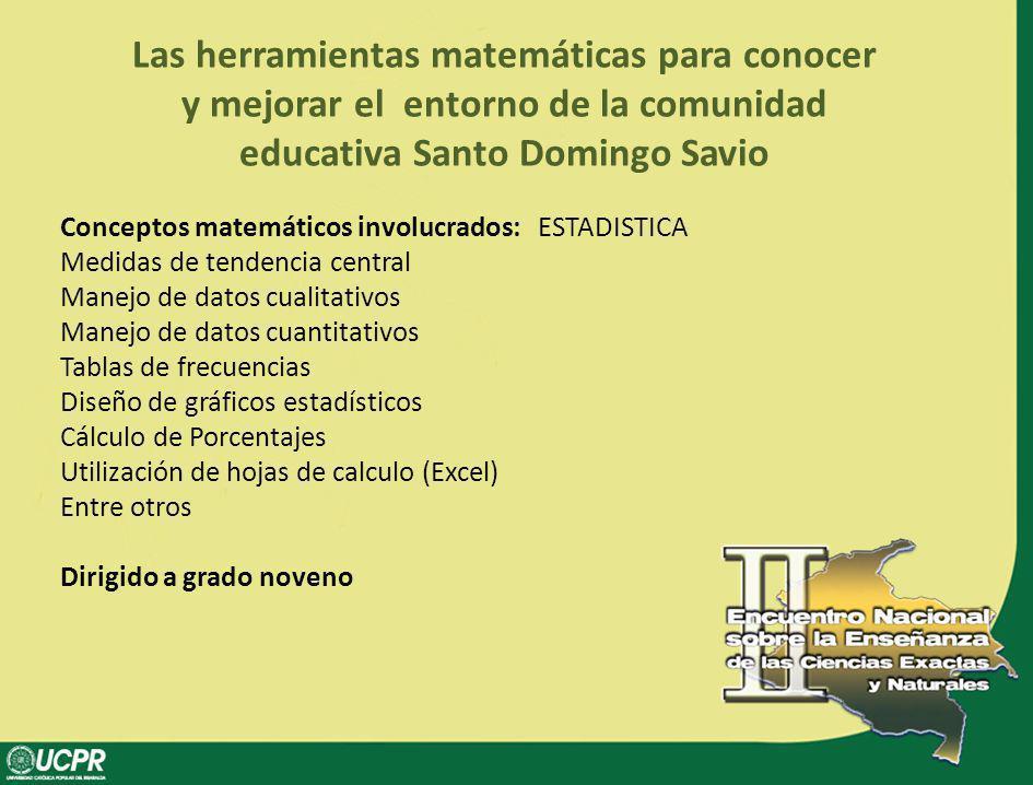 Las herramientas matemáticas para conocer y mejorar el entorno de la comunidad educativa Santo Domingo Savio