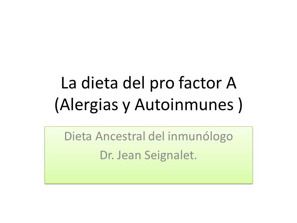 La dieta del pro factor A (Alergias y Autoinmunes )