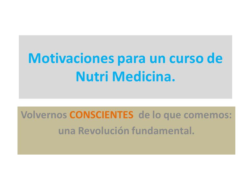 Motivaciones para un curso de Nutri Medicina.