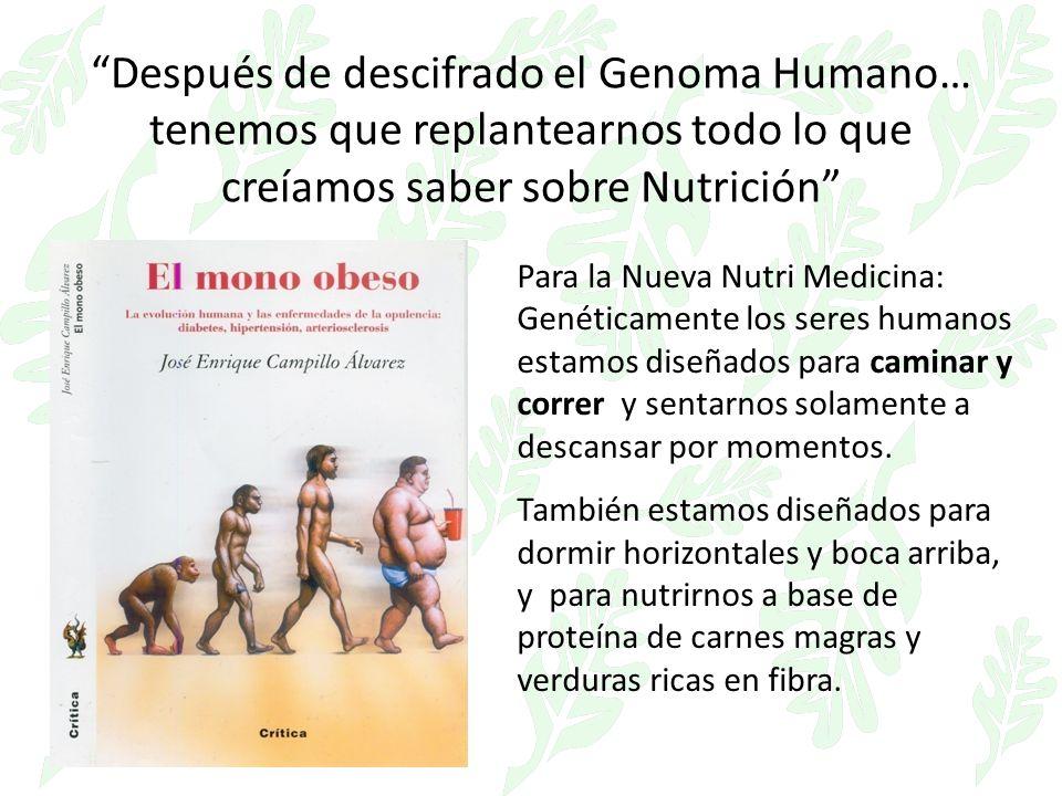 Después de descifrado el Genoma Humano… tenemos que replantearnos todo lo que creíamos saber sobre Nutrición
