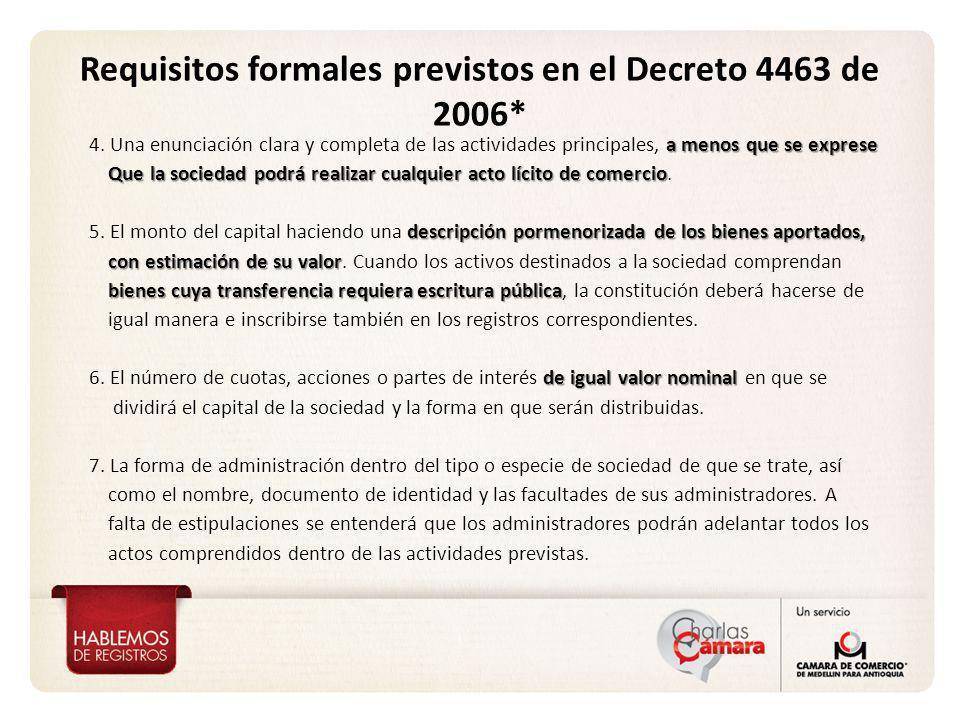 Requisitos formales previstos en el Decreto 4463 de 2006*