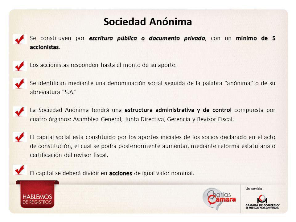 Sociedad Anónima Se constituyen por escritura pública o documento privado, con un mínimo de 5 accionistas.