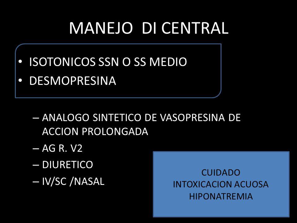 MANEJO DI CENTRAL ISOTONICOS SSN O SS MEDIO DESMOPRESINA