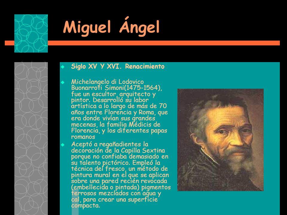 Miguel Ángel Siglo XV Y XVI. Renacimiento