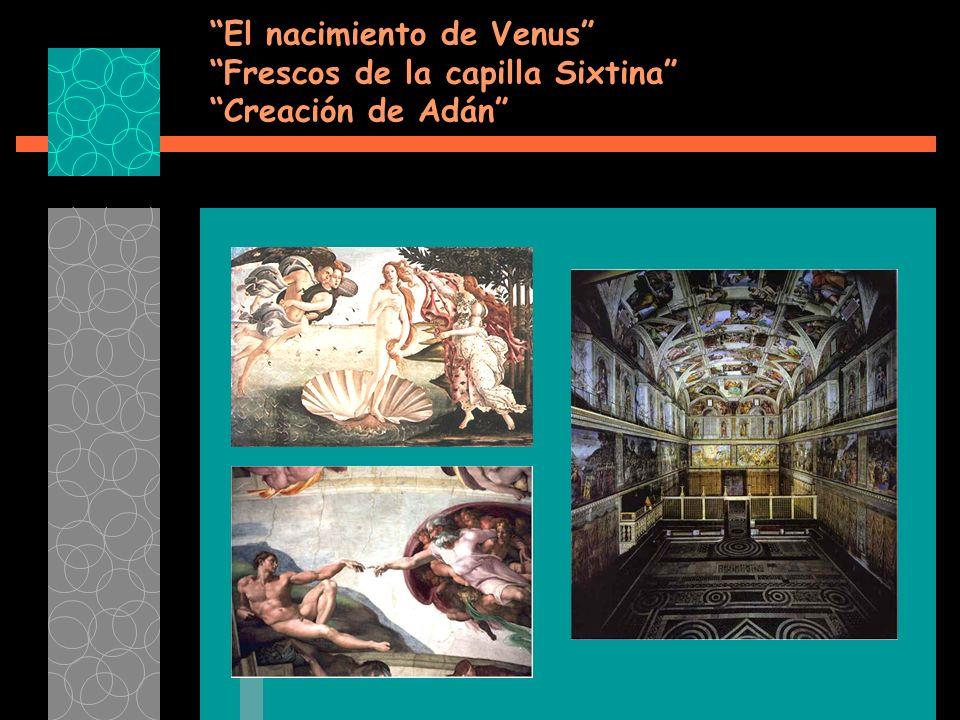 El nacimiento de Venus Frescos de la capilla Sixtina Creación de Adán