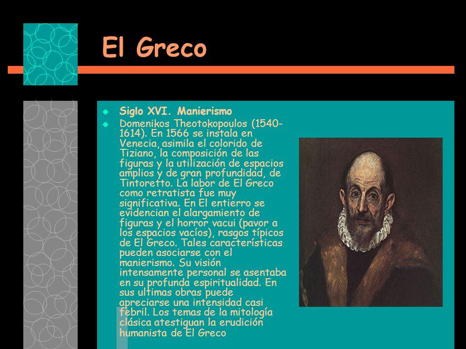 El Greco Siglo XVI. Manierismo