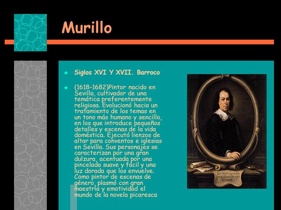 Murillo Siglos XVI Y XVII. Barroco