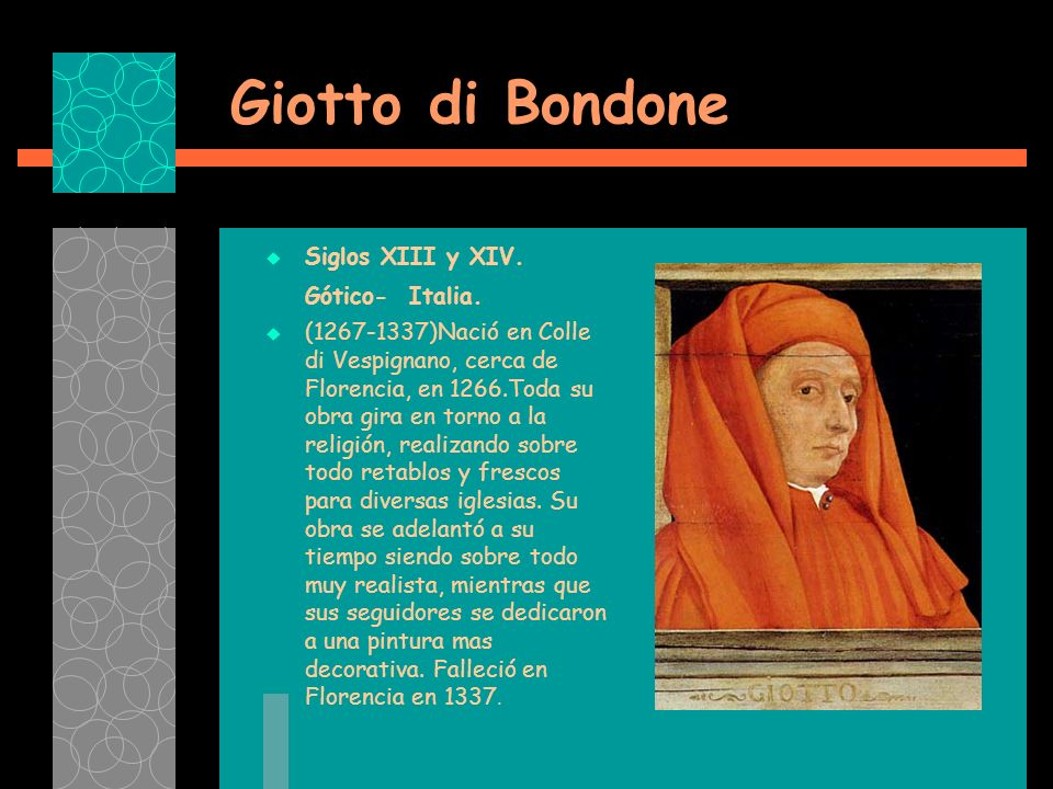 Giotto di Bondone Siglos XIII y XIV. Gótico- Italia.