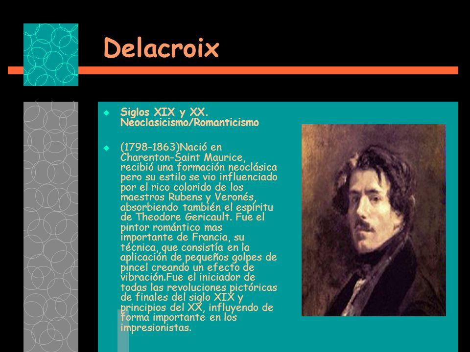 Delacroix Siglos XIX y XX. Neoclasicismo/Romanticismo