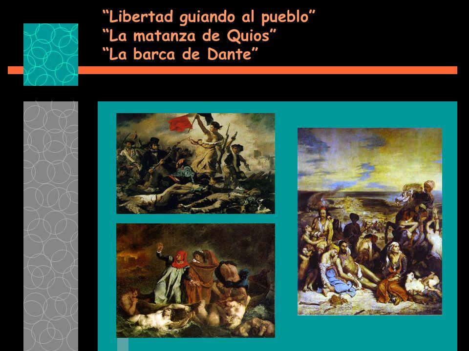 Libertad guiando al pueblo La matanza de Quios La barca de Dante