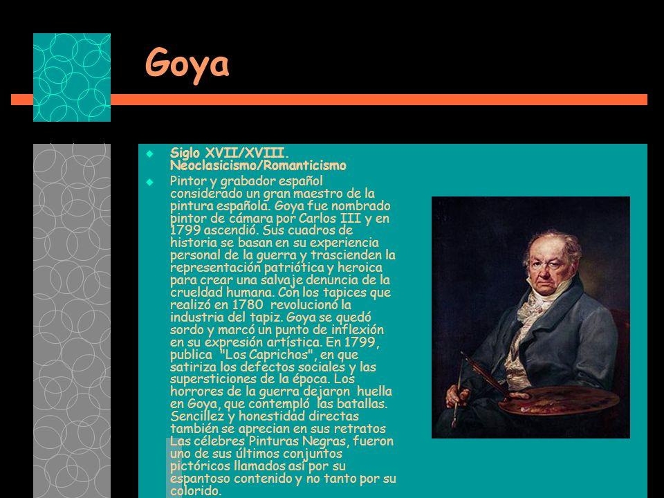 Goya Siglo XVII/XVIII. Neoclasicismo/Romanticismo