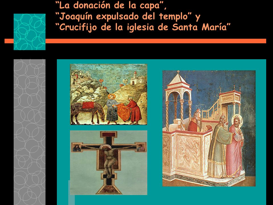 La donación de la capa , Joaquín expulsado del templo y Crucifijo de la iglesia de Santa María