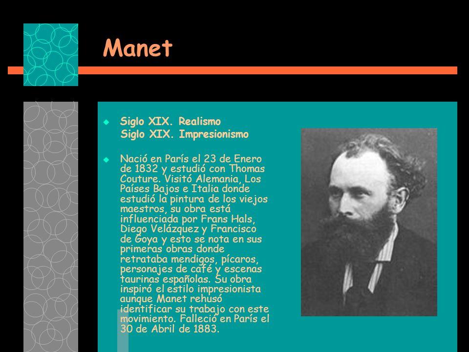 Manet Siglo XIX. Realismo Siglo XIX. Impresionismo