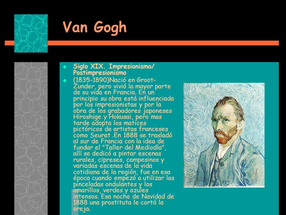 Van Gogh Siglo XIX. Impresionismo/ Postimpresionismo