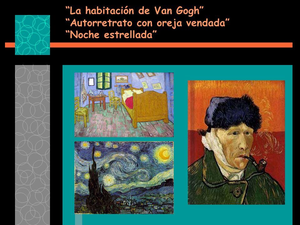 La habitación de Van Gogh Autorretrato con oreja vendada Noche estrellada