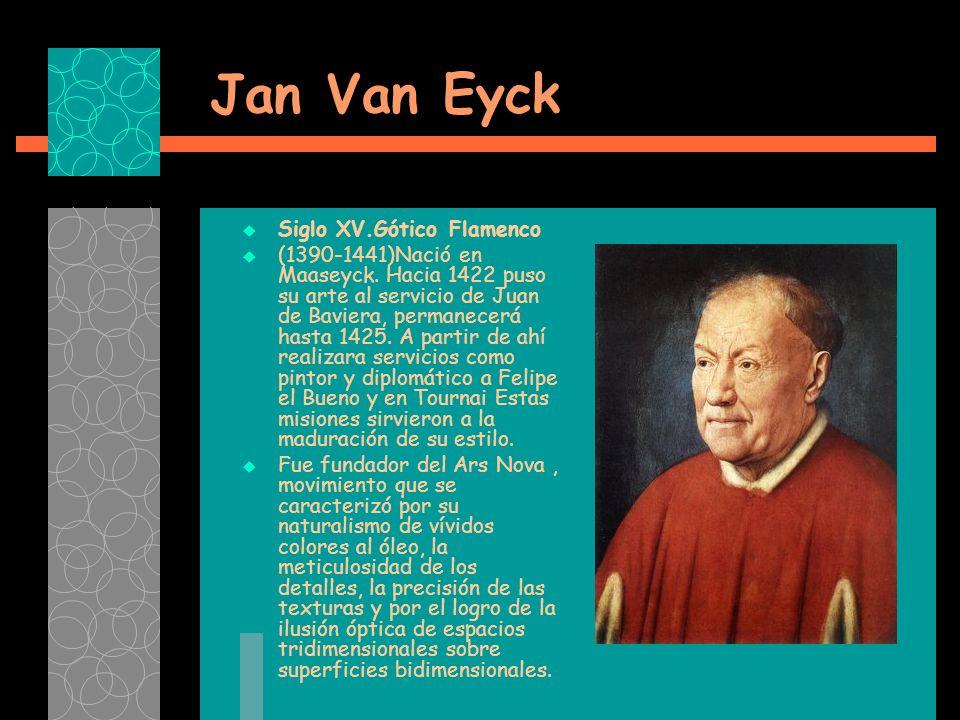 Jan Van Eyck Siglo XV.Gótico Flamenco