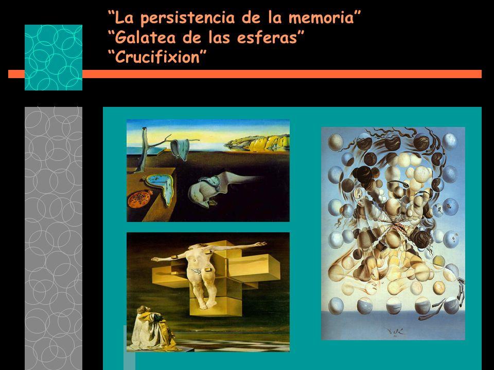 La persistencia de la memoria Galatea de las esferas Crucifixion