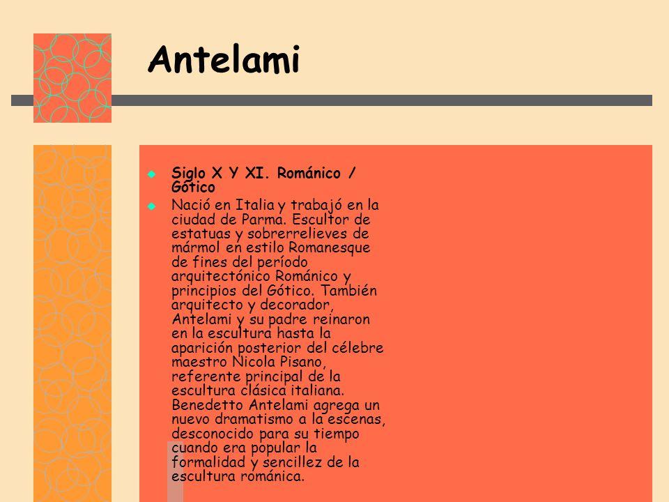 Antelami Siglo X Y XI. Románico / Gótico