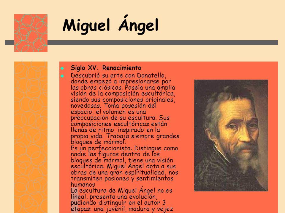 Miguel Ángel Siglo XV. Renacimiento