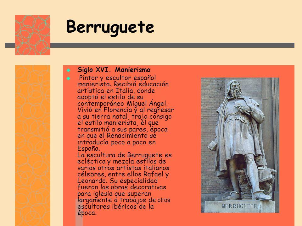 Berruguete Siglo XVI. Manierismo