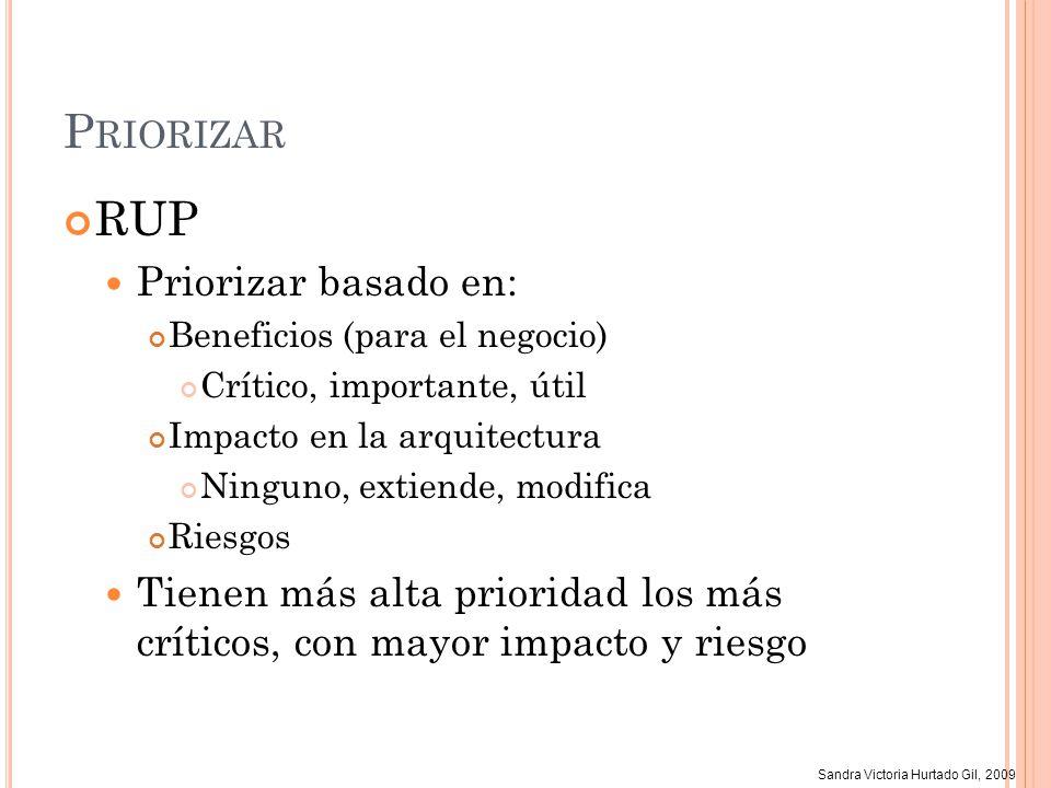 Priorizar RUP Priorizar basado en: