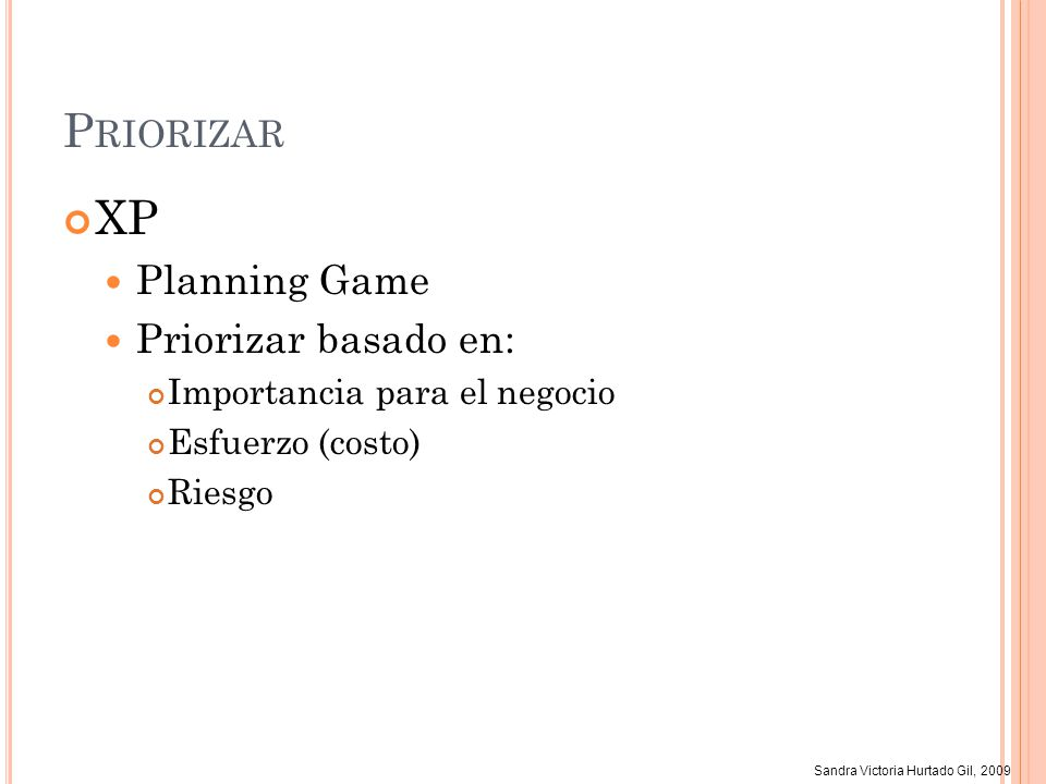 Priorizar XP Planning Game Priorizar basado en: