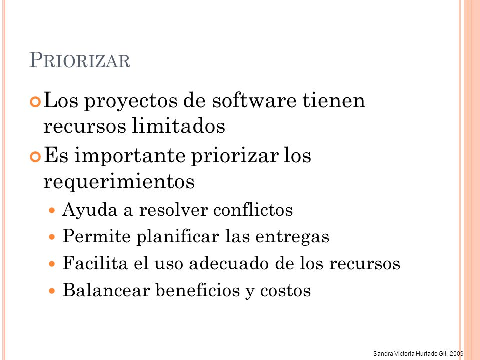 Los proyectos de software tienen recursos limitados