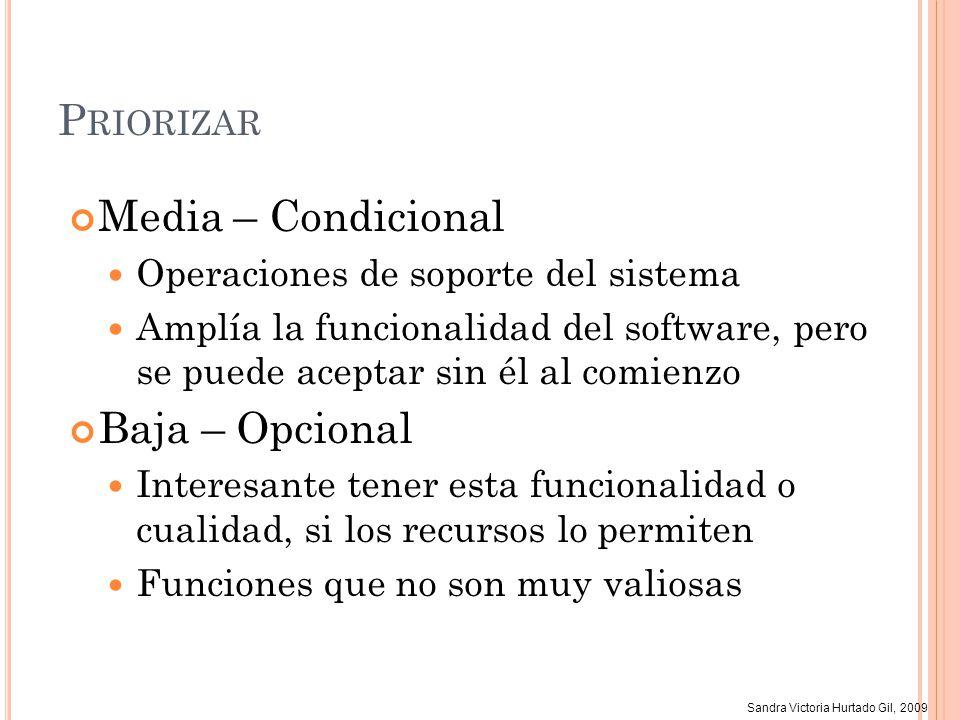 Priorizar Media – Condicional Baja – Opcional