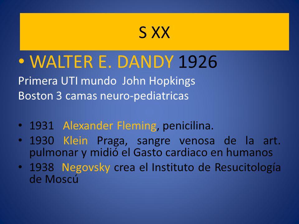 WALTER E. DANDY 1926 S XX Primera UTI mundo John Hopkings