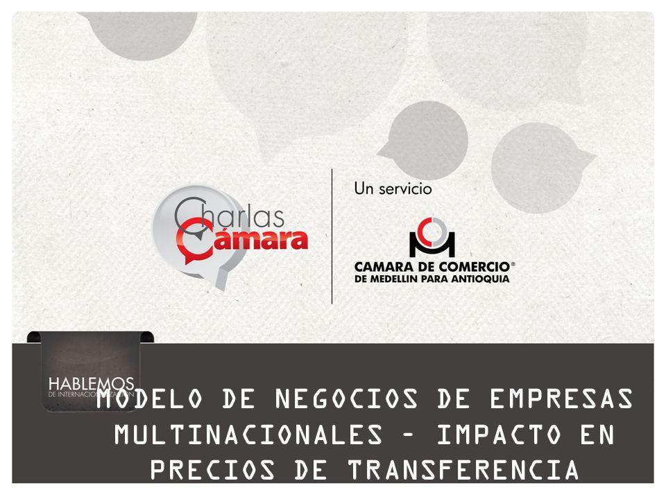 MODELO DE NEGOCIOS DE EMPRESAS MULTINACIONALES – IMPACTO EN PRECIOS DE TRANSFERENCIA