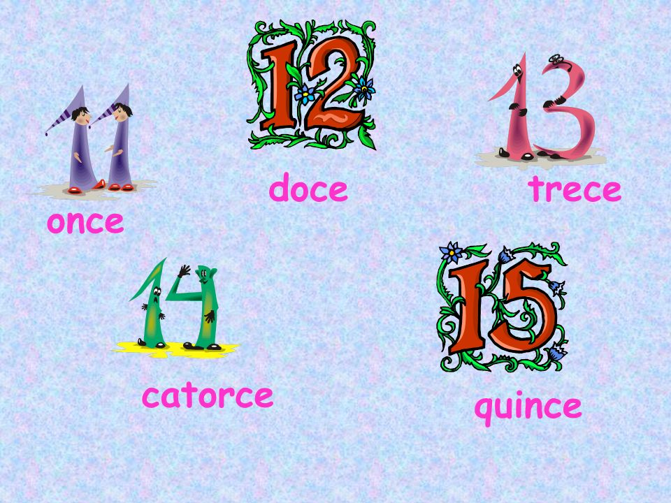 doce trece once catorce quince