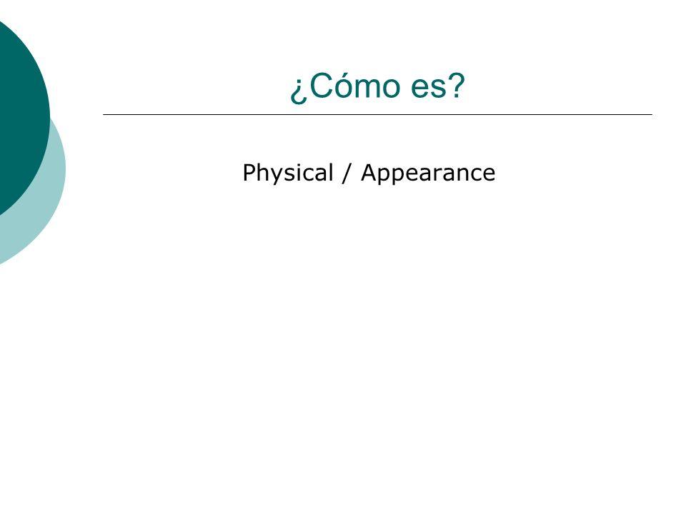 ¿Cómo es Physical / Appearance