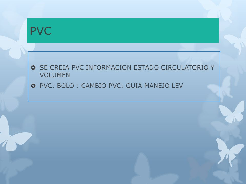 PVC SE CREIA PVC INFORMACION ESTADO CIRCULATORIO Y VOLUMEN