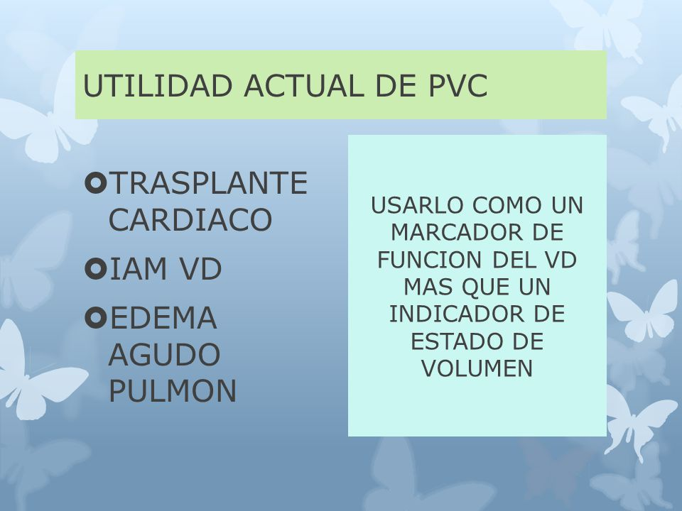 UTILIDAD ACTUAL DE PVC TRASPLANTE CARDIACO IAM VD EDEMA AGUDO PULMON