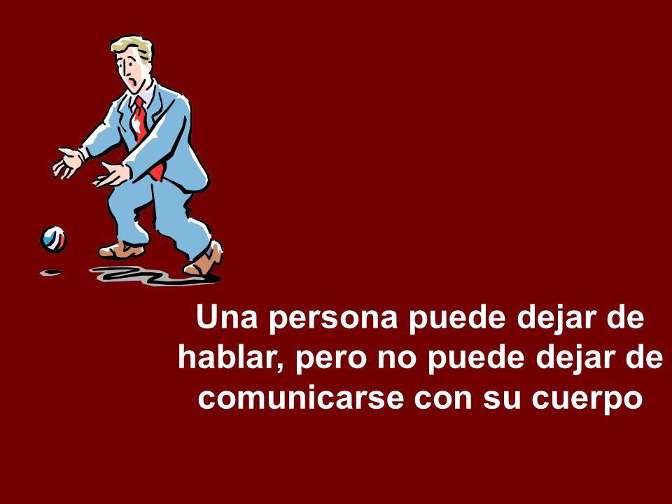 Una persona puede dejar de hablar, pero no puede dejar de