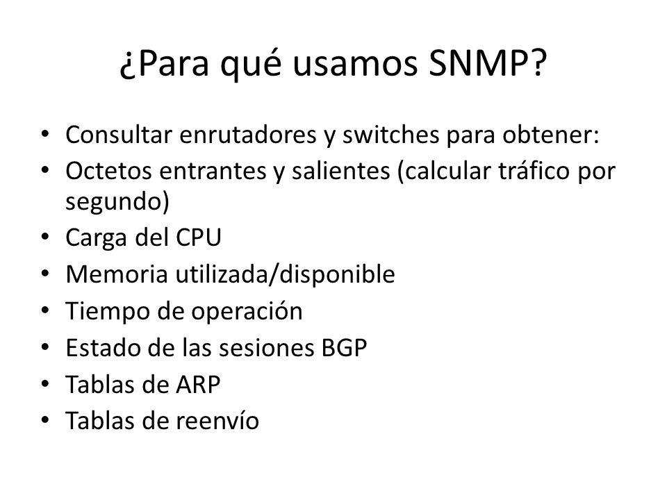 ¿Para qué usamos SNMP Consultar enrutadores y switches para obtener: