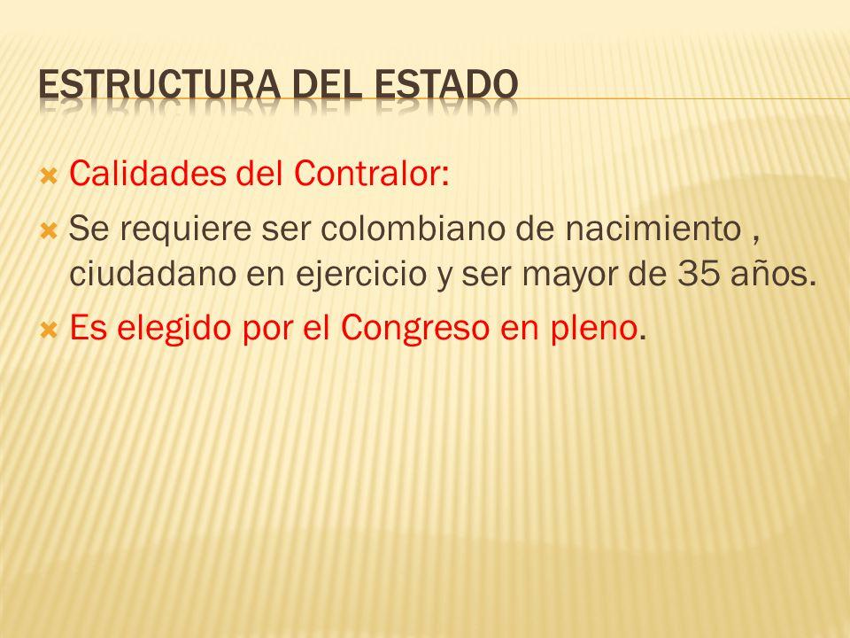Estructura del Estado Calidades del Contralor: