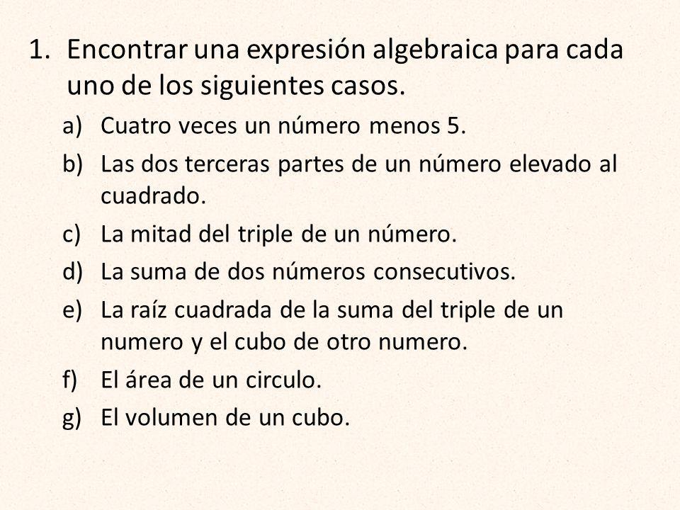Encontrar una expresión algebraica para cada uno de los siguientes casos.
