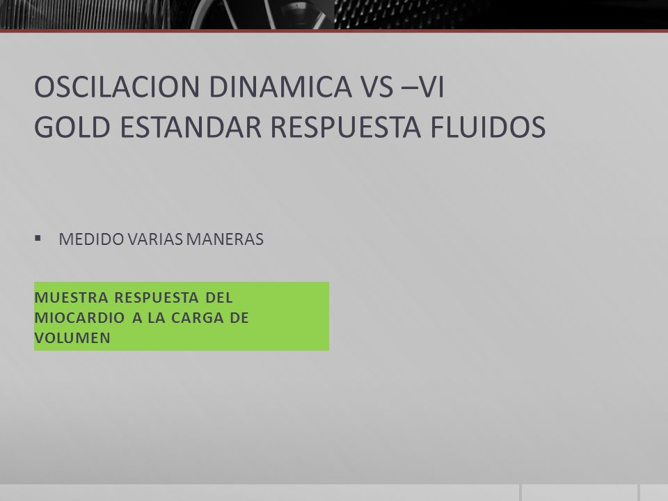 OSCILACION DINAMICA VS –VI GOLD ESTANDAR RESPUESTA FLUIDOS